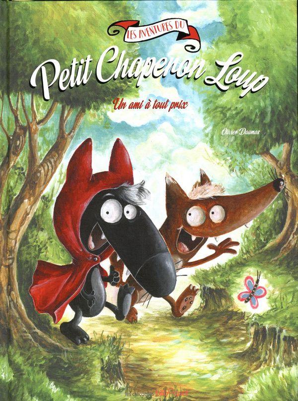 Les aventures du Petit Chaperon Loup : Un ami à tout prix