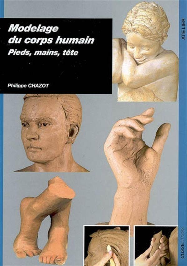Modelage du corps humain -pieds, mains, tête