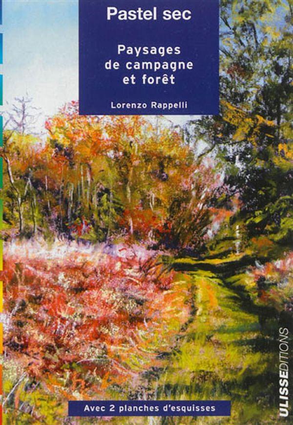 Pastel sec: paysages de campagne et forêt