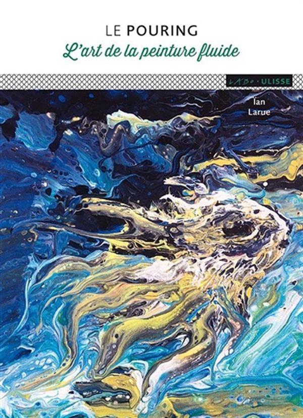 Le pouring : L'art de la peinture fluide