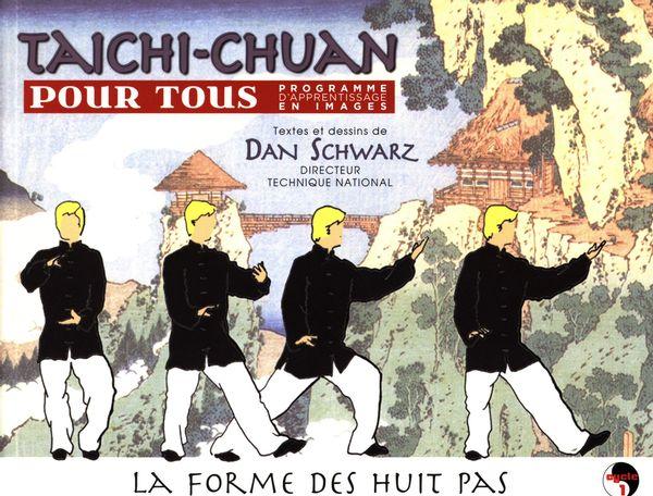 Taichi-Chuan pour tous 01 : La forme des huit pas