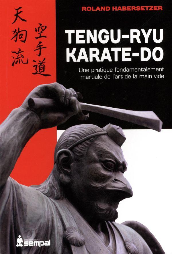 Tengu-ryu karaté-do  Une pratique fondamentalement martiale