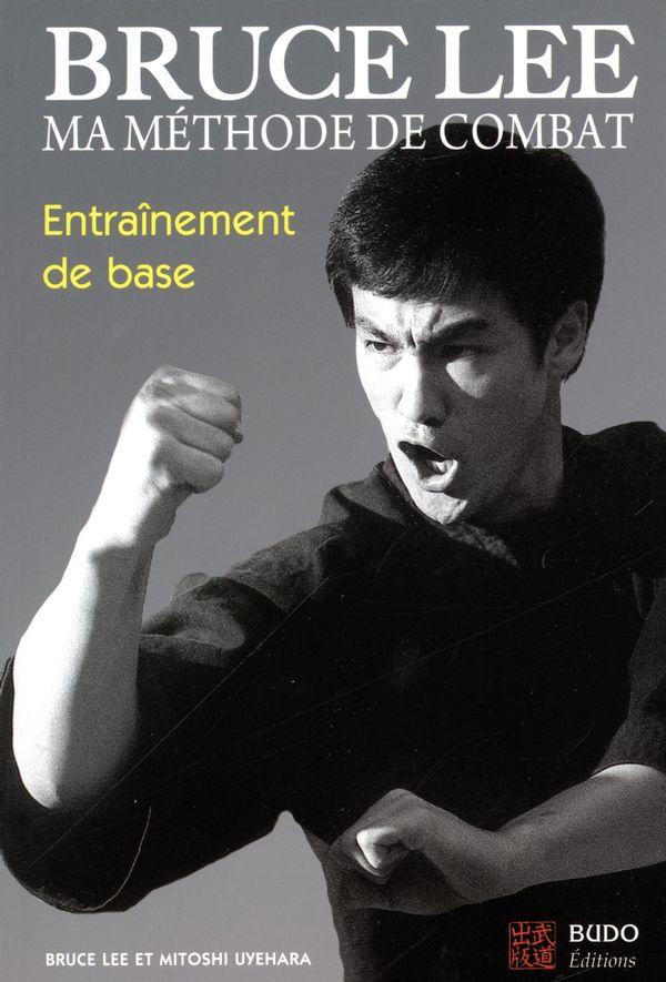 Bruce Lee  Ma méthode de combat 02 :  Entraînement de base