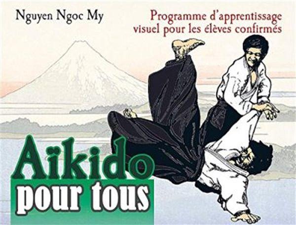 Aïkido pour tous 02 : Programme d'apprentissage visuel pour les élèves confirmés