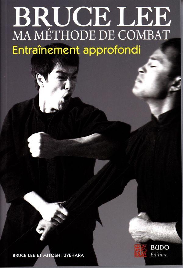 Bruce Lee  Ma méthode de combat 03 :  Entraînement approfondi