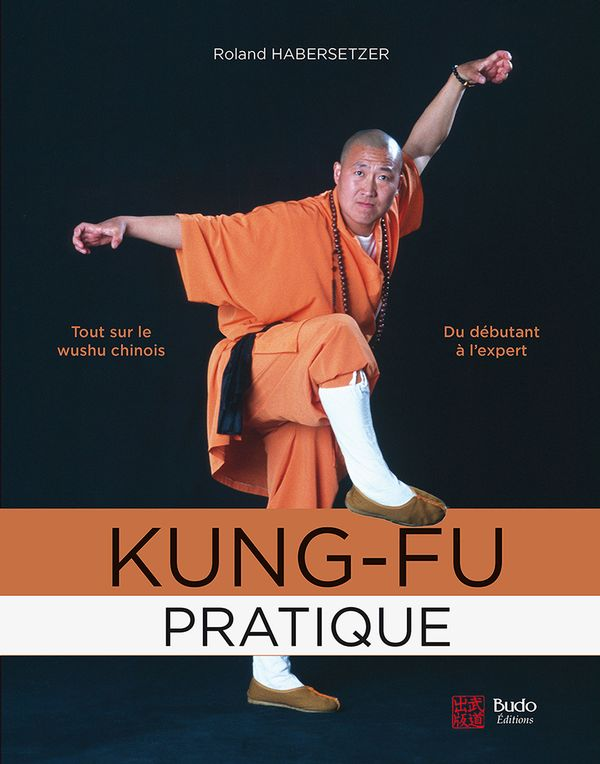 Kung-Fu pratique du débutant à l'expert