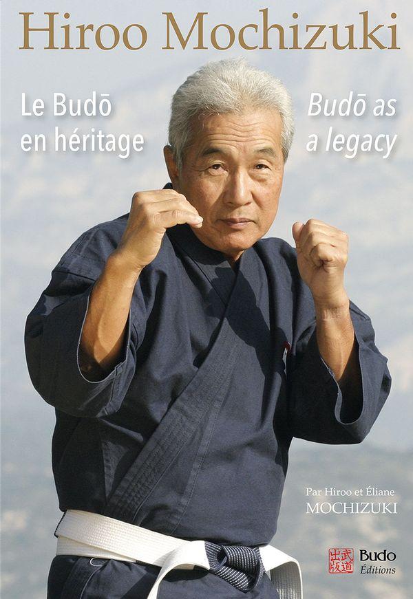 Hiroo Mochizuki  Le budô en héritage