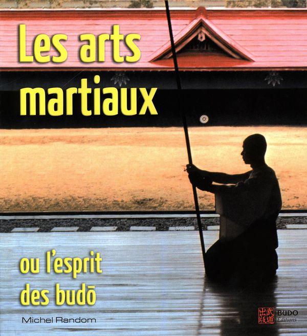 Les arts martiaux ou l'esprit des budo N.E.