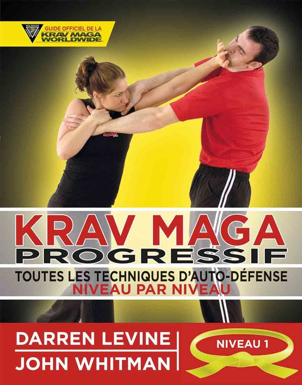 Krav maga progressif niveau 1 : Novices (ceinture jaune)