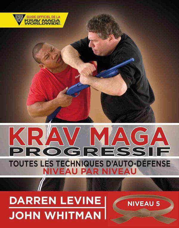 Krav Maga progressif niveau 5 : Qualifiés (ceinture marron)