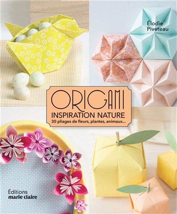 Origami inspiration nature : 30 pliages de fleurs, plantes, animaux...