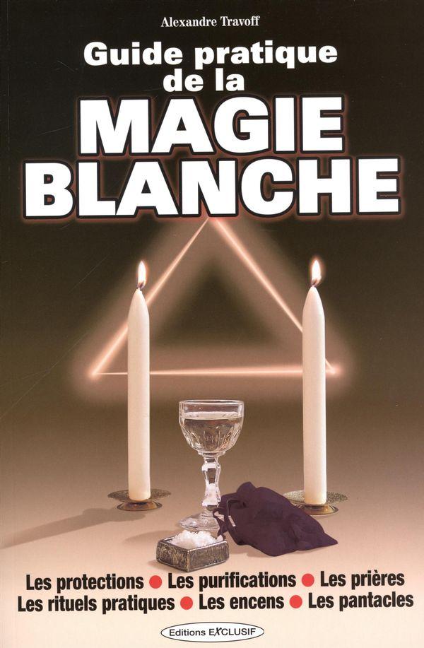 Guide pratique de la Magie Blanche N.E.