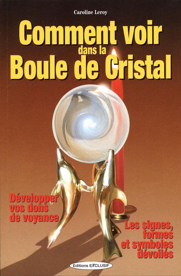 Comment voir dans la boule de cristal N.E.