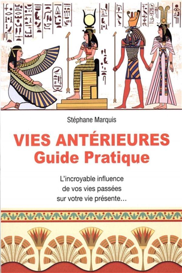 Vies antérieures - Guide pratique