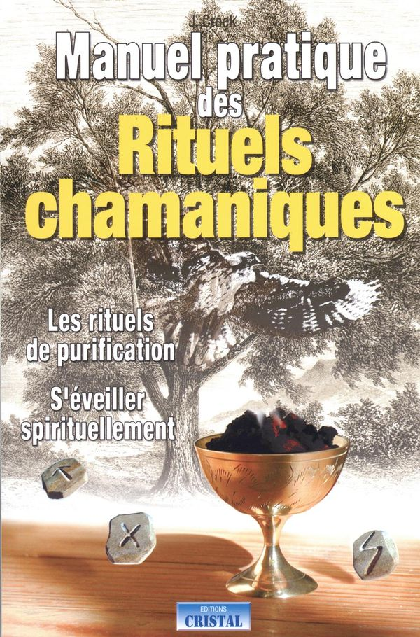 Manuel pratique des rituels chamaniques N.E.