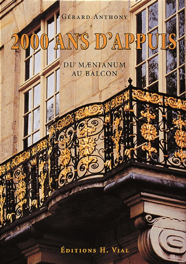 2000 ans d'appuis, du Maenianum au Balcon