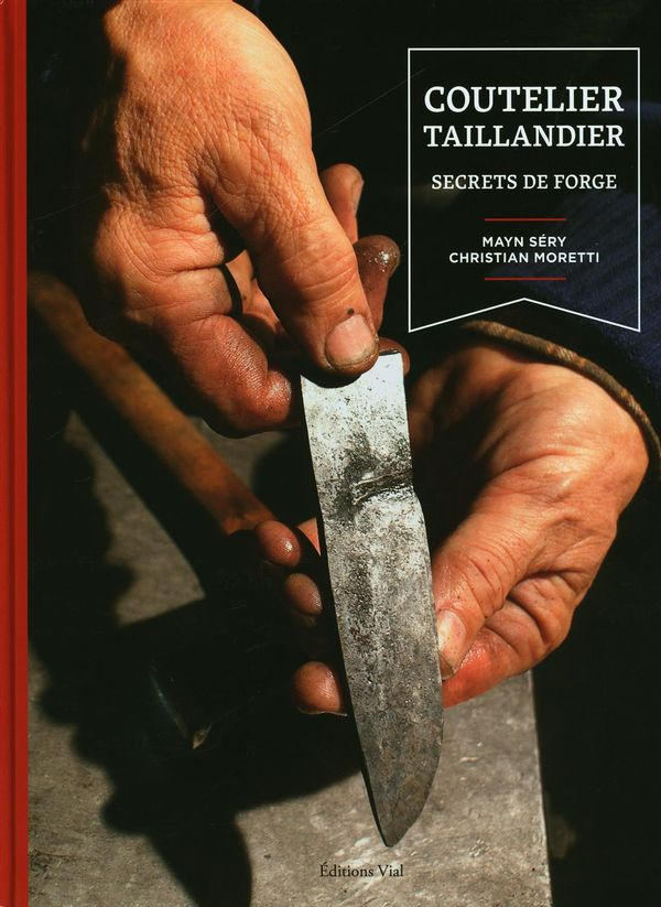 Coutelier taillandier : secrets de forge