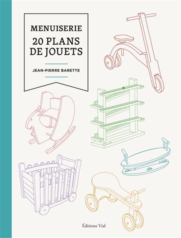 Menuiserie, 20 plans de jouets