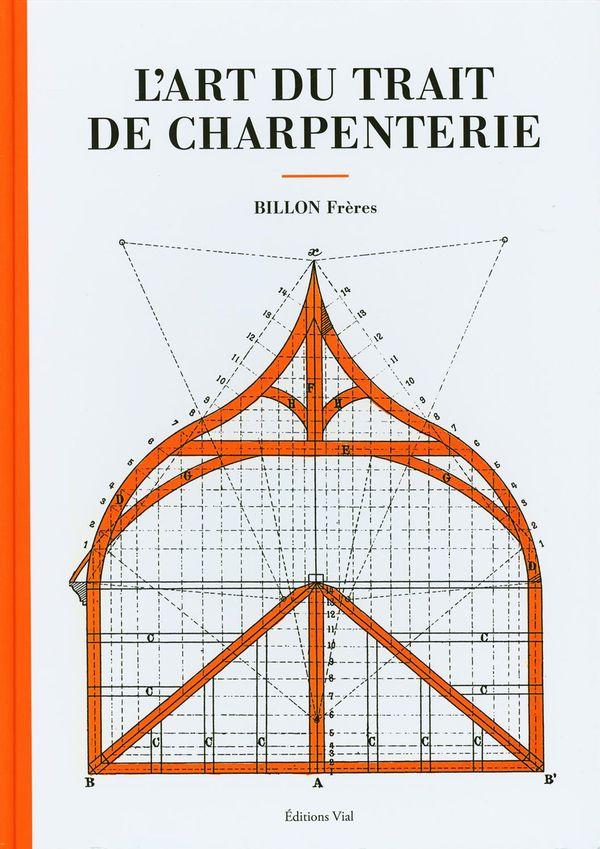 L'art du trait de charpenterie N.E.