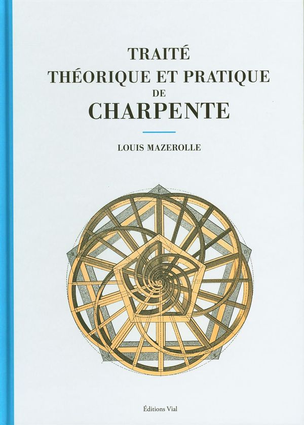 Traité théorique et pratique de charpente N.E.