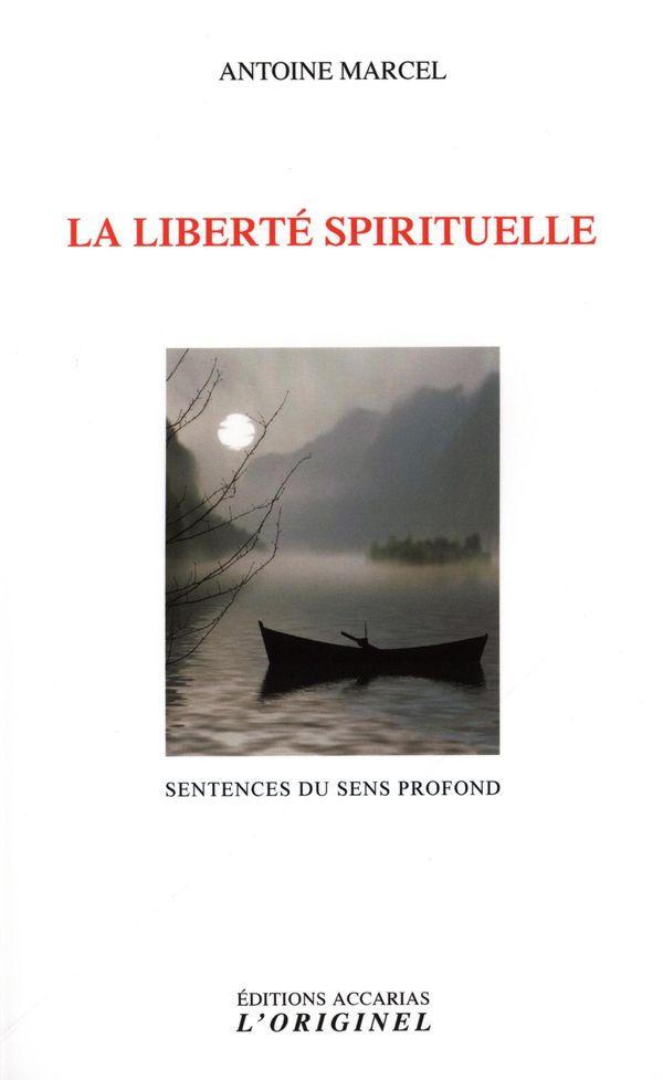 La liberté spirituelle : Sentences du sens profond
