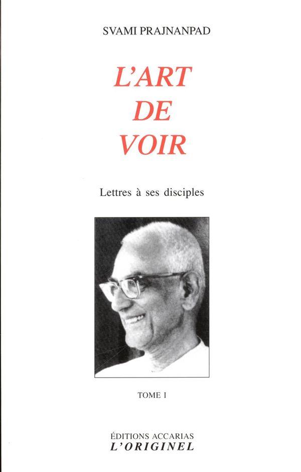 L'art de voir : Lettres à ses disciples 01
