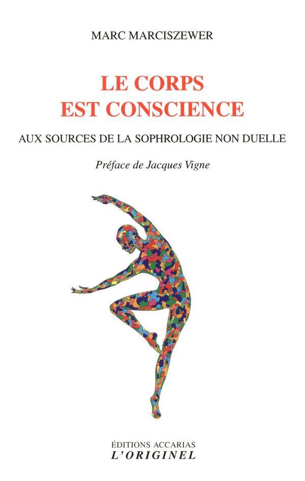 Le corps est conscience : Aux sources de la sophrologie non duelle