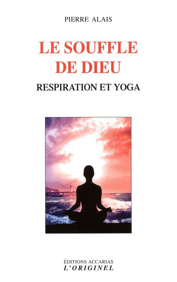 Le souffle de Dieu : Respirations et yoga