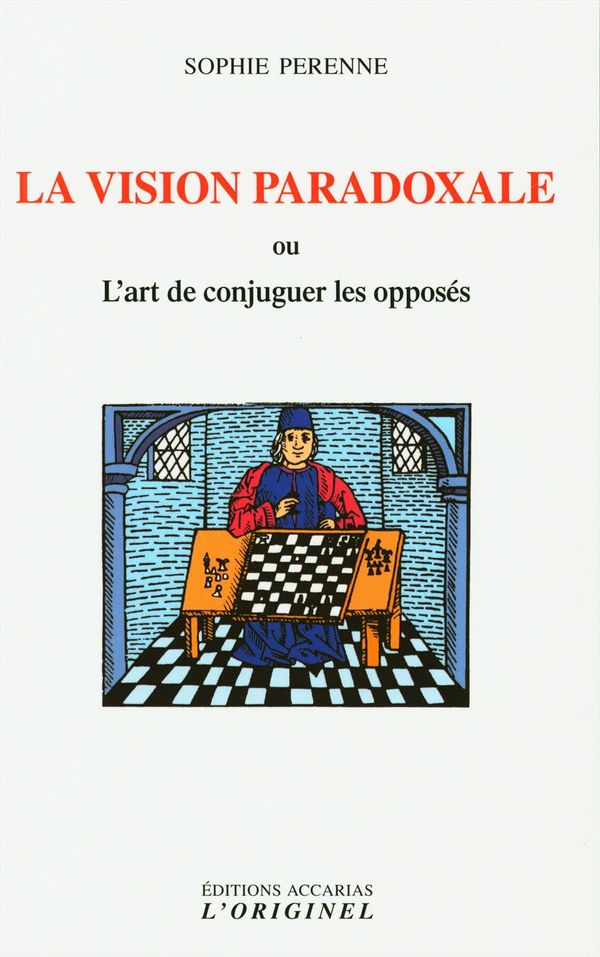 la vision paradoxale ou l'art de conjuguer les opposés