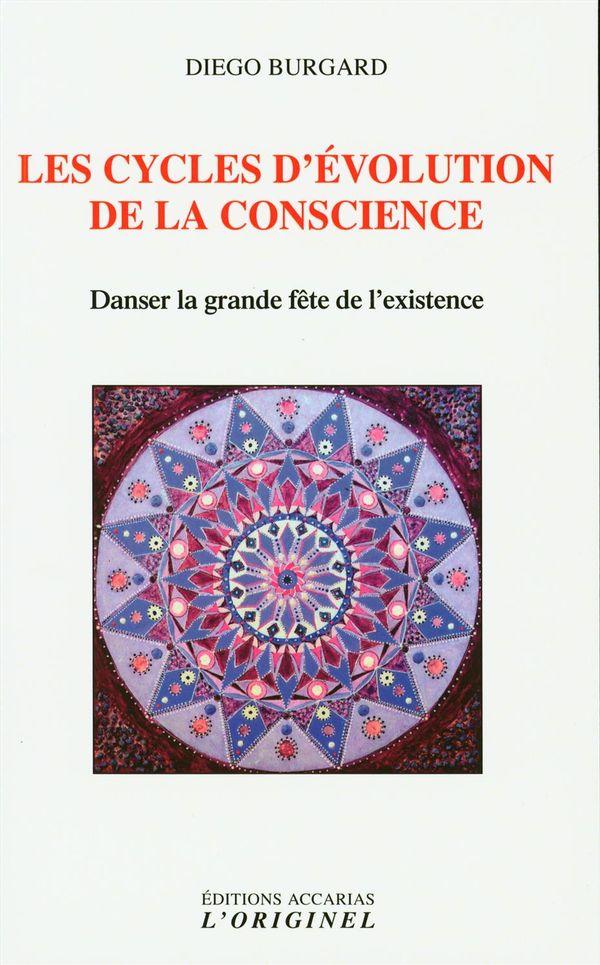 Les cycles d'évolution de la conscience : Danser la grande fête de l'existence