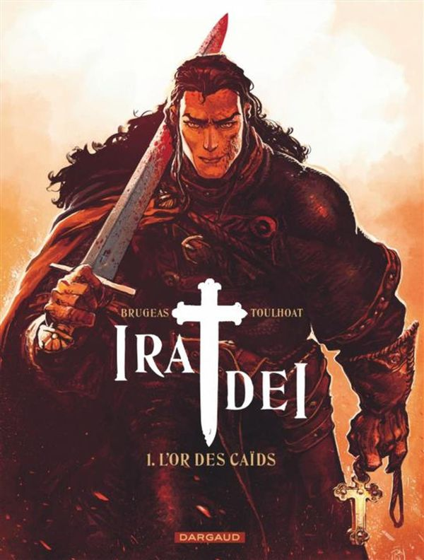 Ira Dei 01 : L'or des caïds
