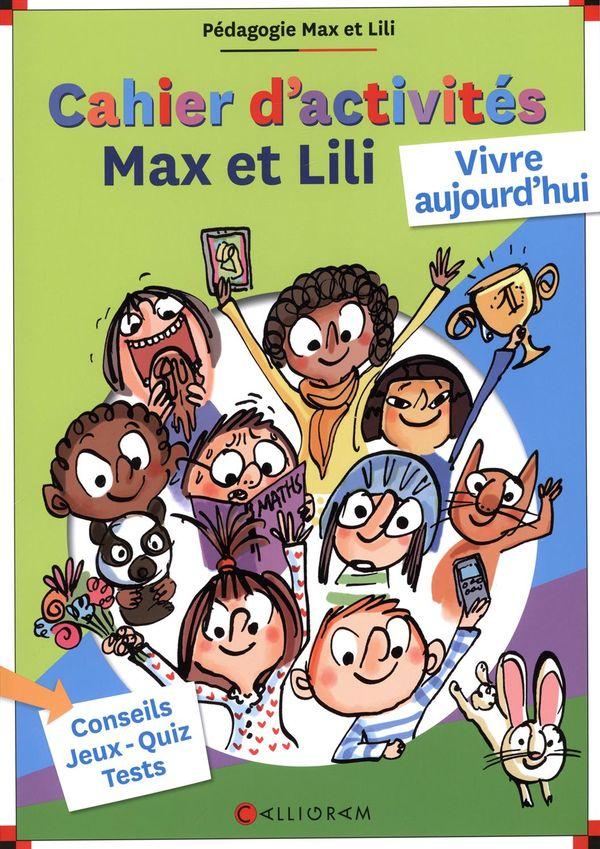Cahier d'activités Max et Lili : Vivre aujourd'hui