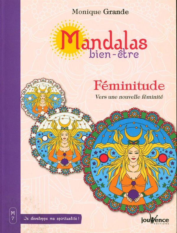 Mandalas bien-être 07 : Féminitude, vers une nouvelle féminité