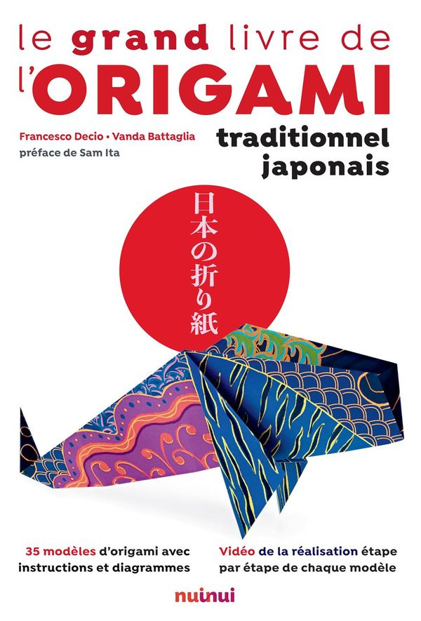 Grand Livre de l'Origami traditionnel japonais Le