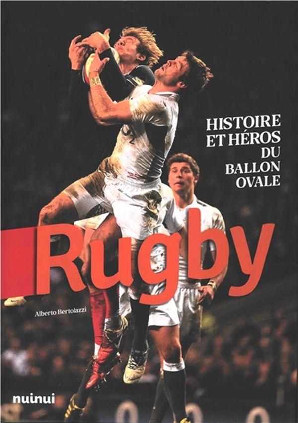 Rugby - Histoire et héros du ballon ovale