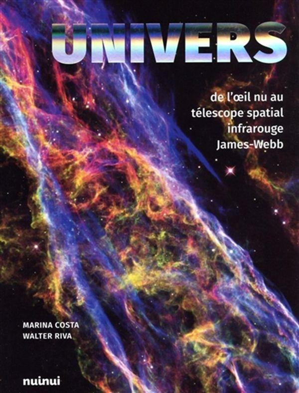 Univers, de l'oeil nu au télescope spatial infrarouge James-Webb