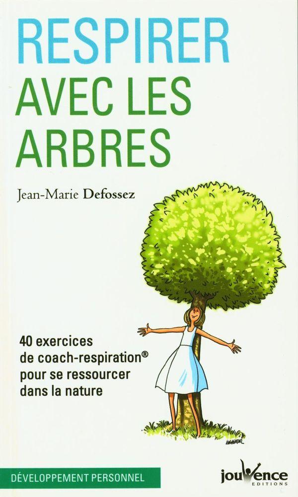 Respirer avec les arbres : 40 exercices de coach-respiration pour se ressourcer dans la nature