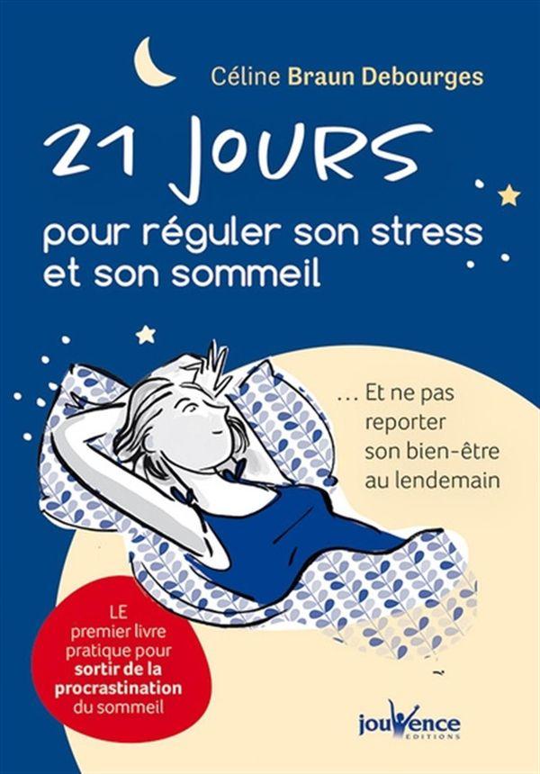 21 jours pour réguler son stress et son sommeil ... Et ne pas reporter son bien-être au lendemain