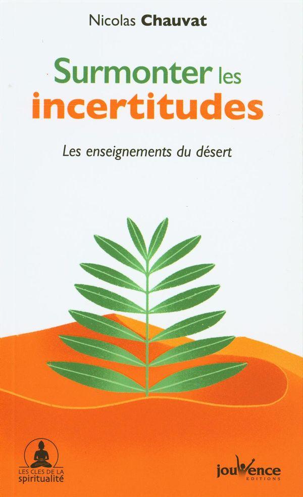 Surmonter les incertitudes : Les enseignements du désert