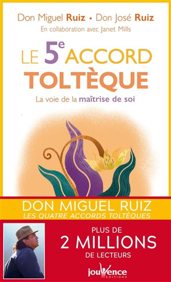 Le 5e accord toltèque : La voie de la maîtrise de soi