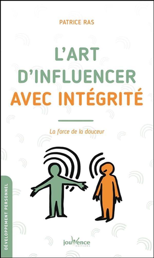L'art d'influencer avec intégrité : La force de la douceur