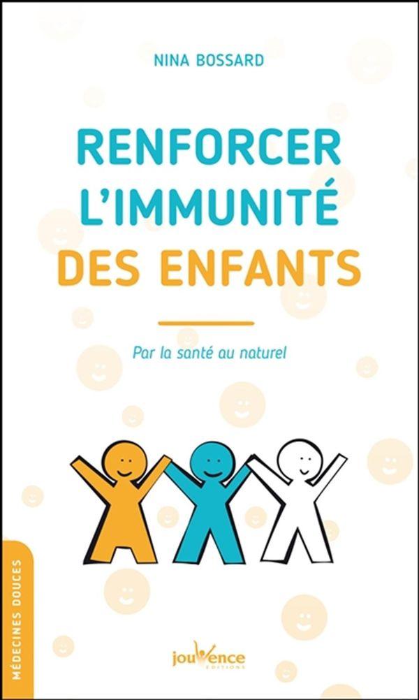 Renforcer l'immunité des enfants : Par la santé au naturel