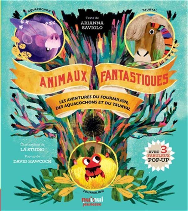 Animaux fantastiques : Les aventures du Fourmilion, des Aquacochons et du Taurval