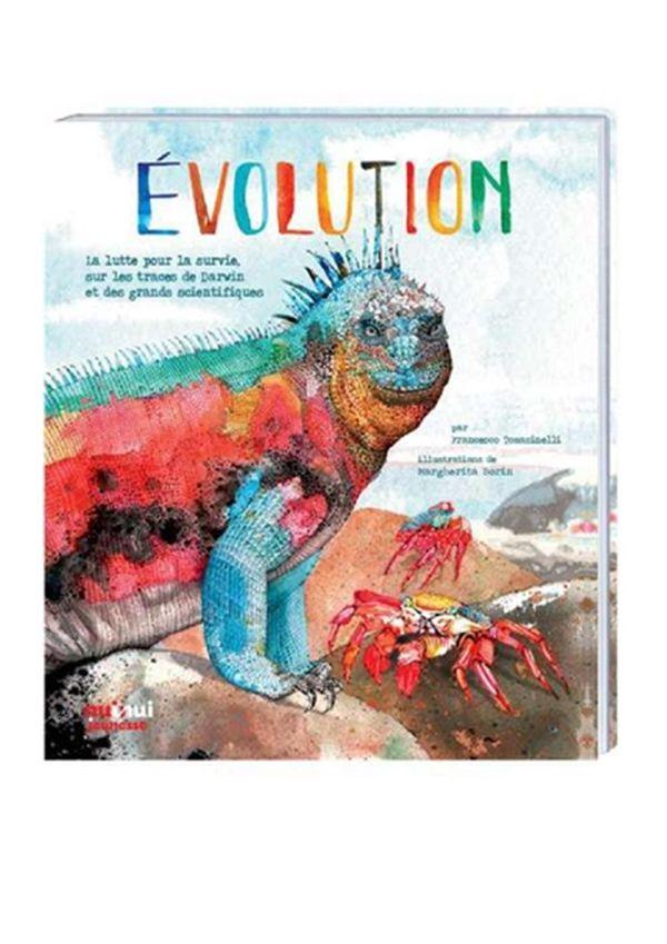 Evolution : La lutte pour la survie, sur les traces de Darwin et des grands scientifiques