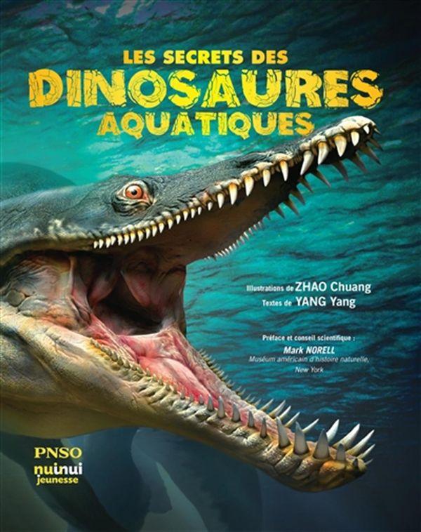 Secrets des dinosaures aquatiques Les
