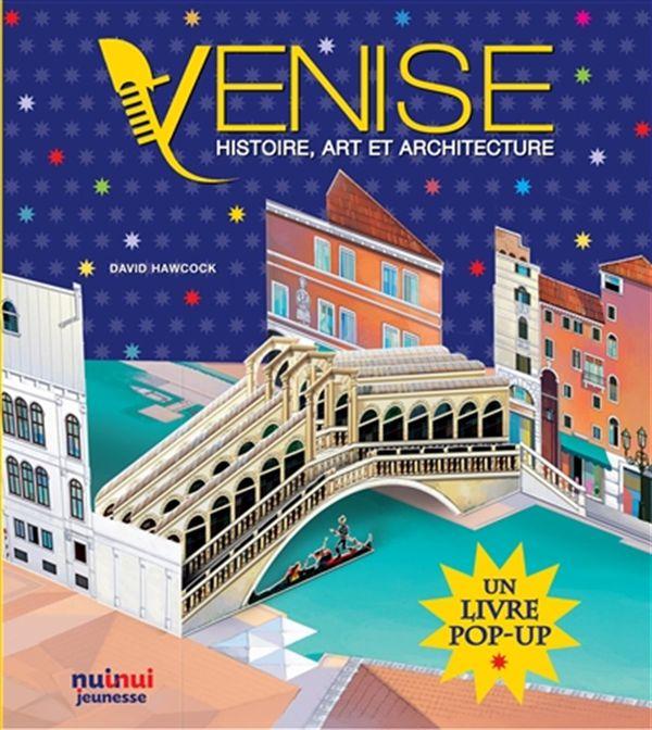 Venise : Histoire, art et architecture (pop-up)