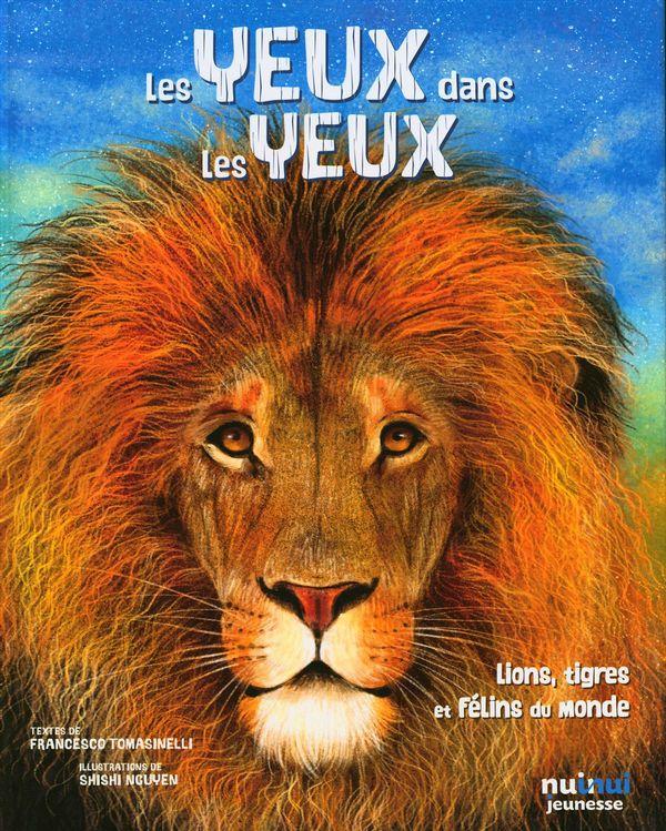 Les yeux dans les yeux : Lions, tigres et félins du monde