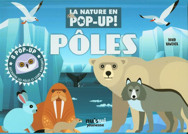 Pôles - La nature en pop-up!