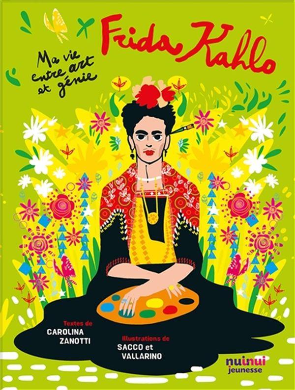 Frida Kahlo : Ma vie entre art et génie