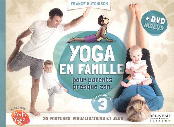 Yoga en famille pour parents presque zen!